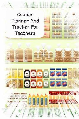 Coupon Planner And Tracker For Teachers by Advanta Publishing