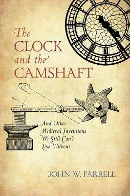 The Clock and the Camshaft by John W. Farrell