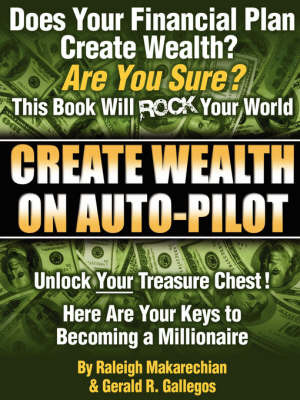 Create Wealth On Auto-Pilot by Raleigh Makarechian image