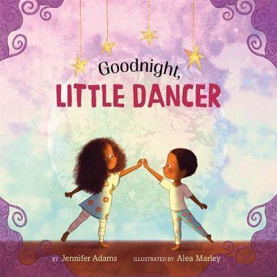 Goodnight, Little Dancer by Jennifer Adams