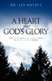 A Heart for God's Glory by Lee Botzet image