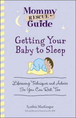 Getting Your Baby to Sleep: Lifesaving Techniques and Advice So You Can Rest, Too by Cynthia MacGregor image