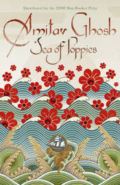 Sea of Poppies by Amitav Ghosh image