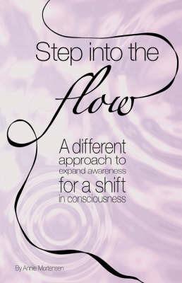 Step into the Flow by Annie Mortensen