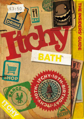 Itchy Bath: A City and Entertainment Guide to Bath: Insiders Guide