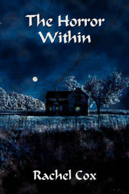 The Horror Within by Rachel Cox