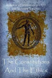 The Constitutions and the Ethics by James Anderson