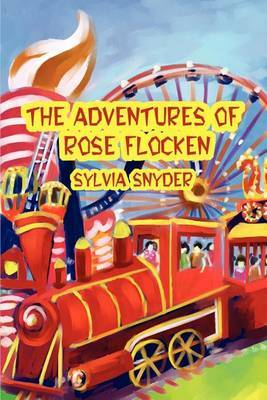 The Adventures of Rose Flocken by Sylvia Snyder image
