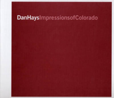 Dan Hays: Impressions of Colorado by Richard Dyer image