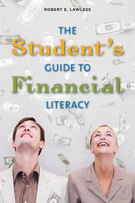 The Student's Guide to Financial Literacy by Robert E Lawless image