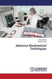 Advance Biochemical Techniques by Ghaffar Abdul