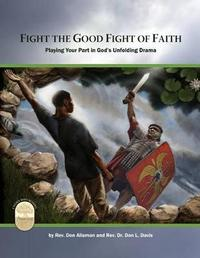 Fight the Good Fight of Faith by Rev Don Allsman image
