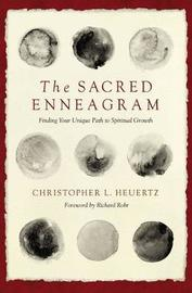 The Sacred Enneagram by Christopher L Heuertz