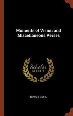 Moments of Vision and Miscellaneous Verses by Thomas Hardy image