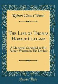 The Life of Thomas Horace Cleland by Robert Glass Cleland image