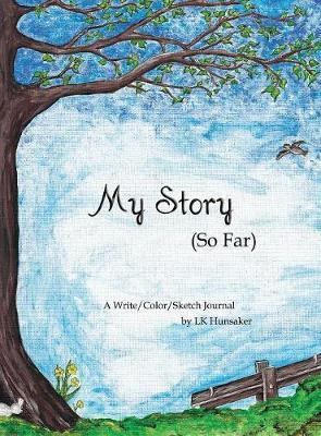 My Story (So Far) by LK Hunsaker image