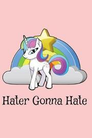 Hater Gonna Hate by Laura Vance