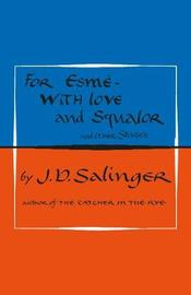 For Esme - with Love and Squalor by J.D. Salinger