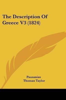 The Description of Greece V3 (1824) by Thomas Pausanias