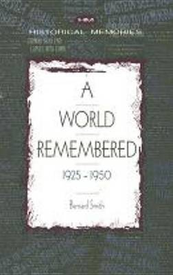 A World Remembered: 1925-1950 by Bernard Smith