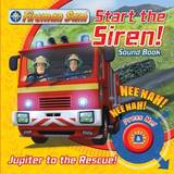 Fireman Sam Start the Siren! Emergency Sound Book