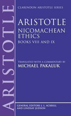Aristotle: Nicomachean Ethics, Books VIII and IX by * Aristotle