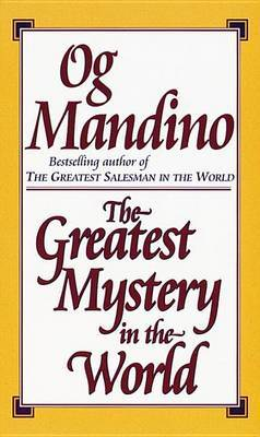 The Greatest Mystery of the World by Og Mandino
