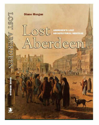 Lost Aberdeen by Diane Morgan