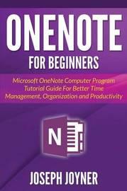 Onenote for Beginners by Joseph Joyner