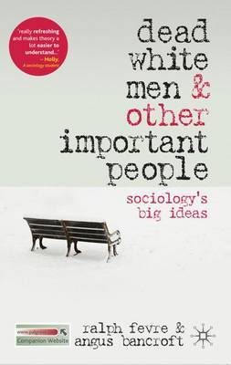 Dead White Men and Other Important People: Sociology's Big Ideas by Ralph Fevre image