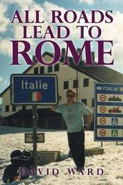 All Roads Lead to Rome by David Ward