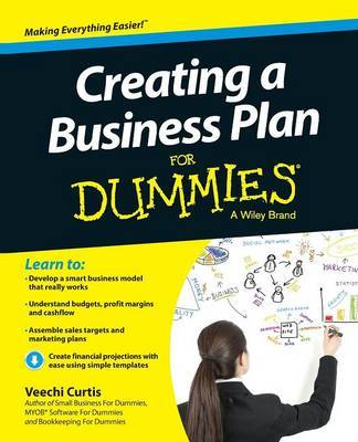 Creating a Business Plan For Dummies by Veechi Curtis