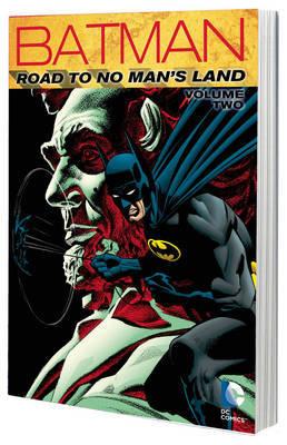 Batman Road To No Man's Land Vol. 2 by Dennis O'Neil