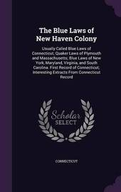 The Blue Laws of New Haven Colony by Connecticut