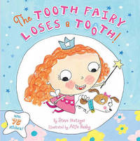 The Tooth Fairy Loses a Tooth! by Steve Metzger