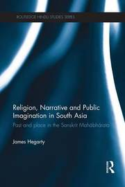 Religion, Narrative and Public Imagination in South Asia by James Hegarty