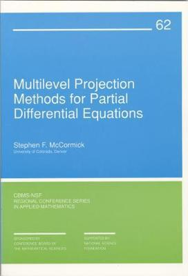 Multilevel Projection Methods for Partial Differential Equations by Stephen F. McCormick