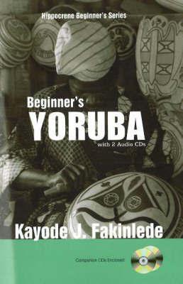 Beginner's Yoruba by Kayode J. Fakinlede
