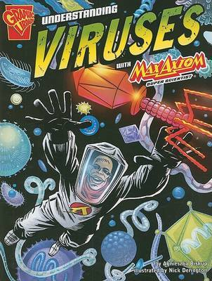 Understanding Viruses with Max Axiom, Super Scientist by Agnieszka Biskup