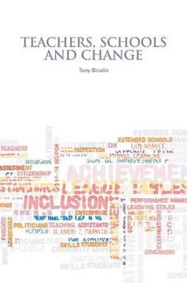 Teachers, Schools and Change by Tony Breslin