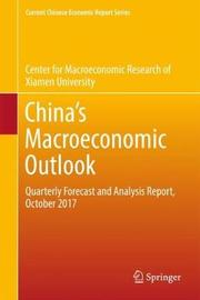 China`s Macroeconomic Outlook by Xiamen University Center for Macroeconomic Research of