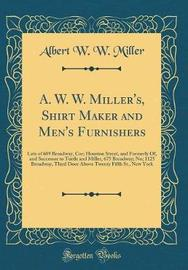 A. W. W. Miller's, Shirt Maker and Men's Furnishers by Albert W W Miller image