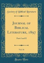 Journal of Biblical Literature, 1897, Vol. 16 by Society of Biblical Literature image