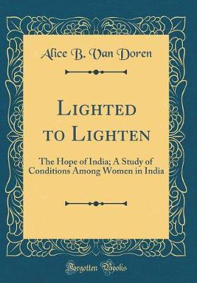 Lighted to Lighten by Alice B. Van Doren image