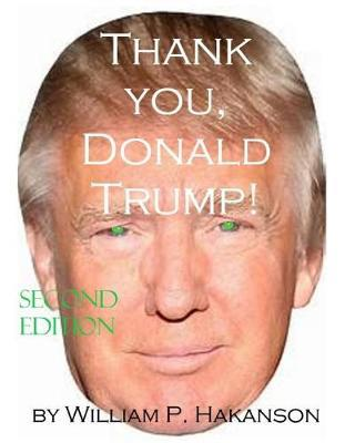 Thank you, Donald Trump! by William Palmer Hakanson