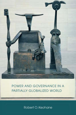 Power and Governance in a Partially Globalized World by Robert O Keohane image