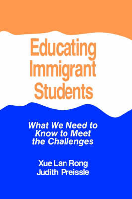 Educating Immigrant Children: What We Need To Know To Meet the Challenges by Xue Lan Rong image