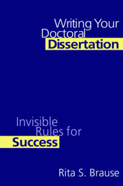 Writing Your Doctoral Dissertation by Rita S Brause image
