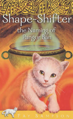 Shape-shifter: The Naming of Pangur Ban by Fay Sampson image