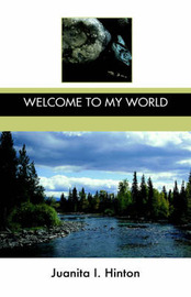 Welcome to My World by Juanita, I. Hinton image